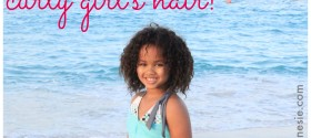 Caring for Your Curly Girl's Hair